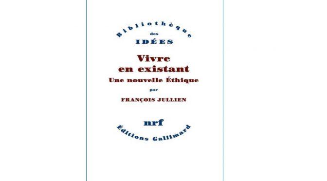 Parutions : Vivre en existant, pour une nouvelle éthique, Gallimard ; Près d'elle, présence opaque, présence intime, Galilée    两本新书发表:《畅活存在:一种新伦理》,《在她近旁》